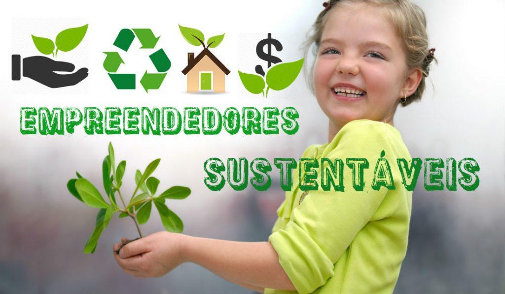 a disposição de criar um negócio que respeita o meio ambiente pode ser o diferencial para tornar o sonho em realidade.